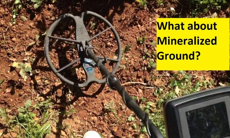 WHAT ABOUT MINERALIZED GROUND?